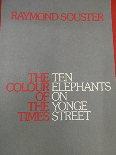 The Colour Of The Times; Ten Elephants: Souster, Raymond