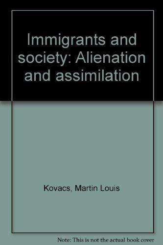 9780070932388: Immigrants and society: Alienation and assimilation