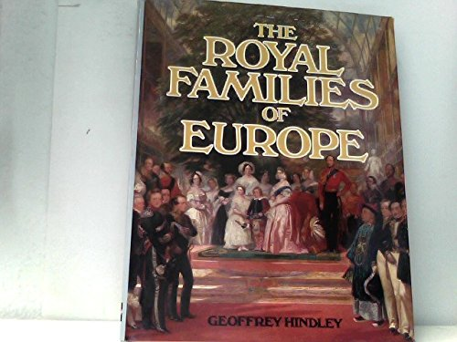 9780070935303: The Royal Families of Europe