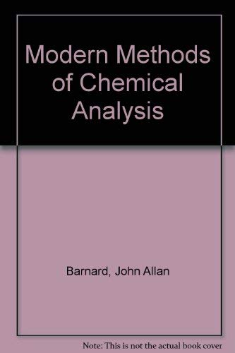 Modern Methods of Chemical Analysis: Barnard, J. A.