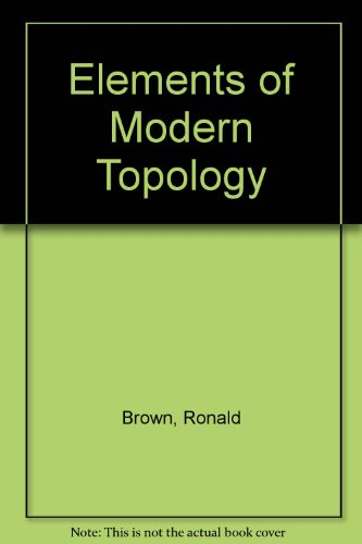 Elements of Modern Topology: Brown, Ronald