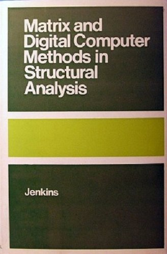 Matrix and Digital Computer Methods in Structural: Jenkins, W.M.