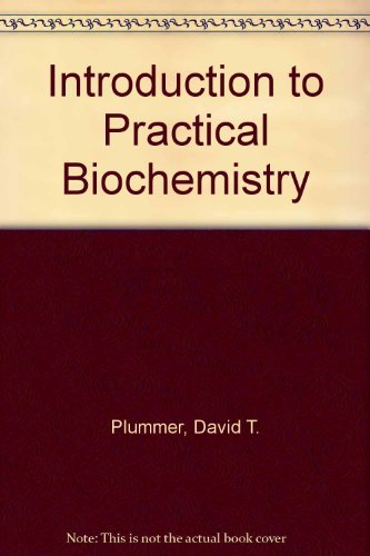 An Introduction to Practical Biochemistry: Plummer, David T.