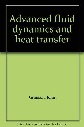 9780070941700: Advanced Fluid Dynamics and Heat Transfer