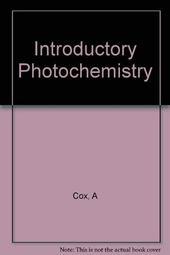 Introductory Photochemistry: Cox, Alan, Kemp,