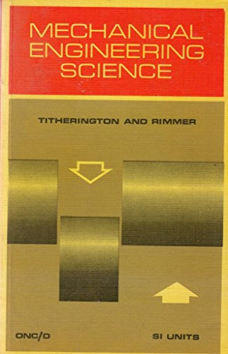 Mechanical Engineering Science: In S.I.Units (Technical education: Rimmer, John G.