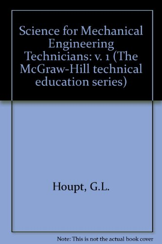 9780070942622: Science for Mechanical Engineering Technicians: v. 1 (The McGraw-Hill technical education series)