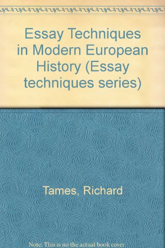 Essay Techniques in Modern European History (Essay techniques series) (9780070943957) by Richard Tames