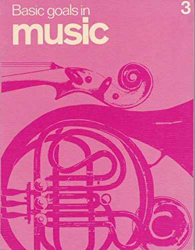 9780070944329: Basic Goals in Music: Bk. 3