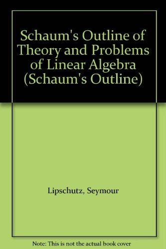 9780070944473: Schaum's Outline of Theory and Problems of Linear Algebra (Schaum's Outline)