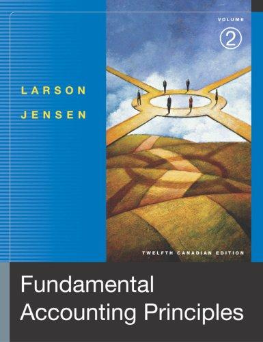 Fundamental Accounting Principles, Volume 2, Twelfth Edition: Kermit D. Larson,