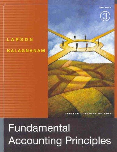 Fundamental Accounting Principles, Volume 3, Twelfth Edition: Kermit D. Larson