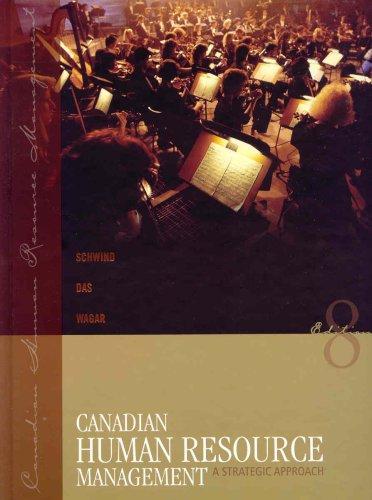 Canadian Human Resource Management, Eighth Edition: Hermann F. Schwind,