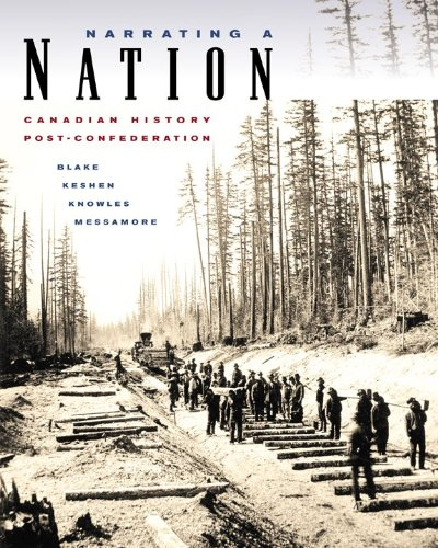Narrating a Nation: Canadian History Post-Confederation [Paperback]: Blake/Keshen/Knowles/Messamore