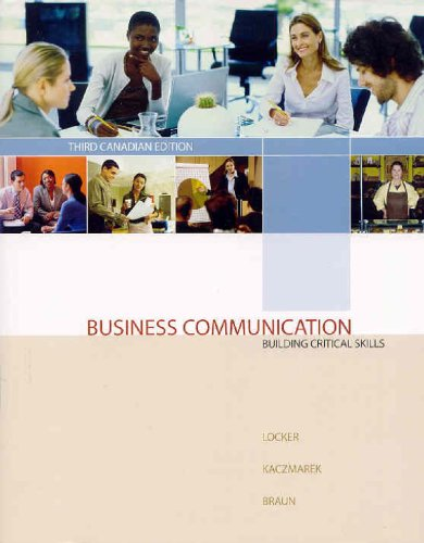 Business Communication : Building Critical Skills, Third: Kitty O. Locker,
