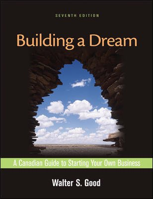 9780070963245: Building a Dream: A Canadian Guide to Starting Your Own Business (7th Edition)