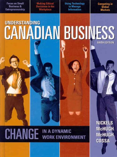Understanding Canadian Business, Sixth Edition: William G Nickels,
