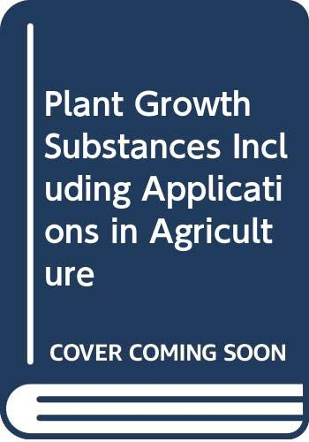 9780070964686: Plant Growth Substances Including Applications in Agriculture