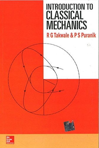Introduction to Classical Mechanics: Takwale, R.G.; Puranik,