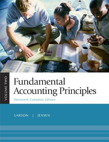 Fundamental Accounting Principles, Volume 2, Thirteenth CDN: LARSON ET AL