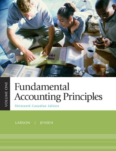 Fundamental Accounting Principles, Volume 1, Thirteenth CDN: LARSON ET AL