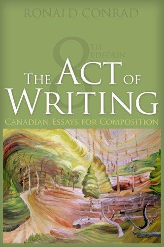 The Act of Writing, Eighth CDN Edition: Conrad, Ronald