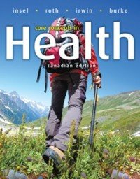 Core Concepts in Health, Canadian Edition: Paul M. Insel,