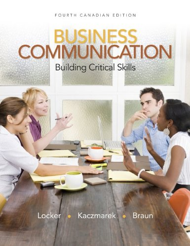 Business Communication: Building Critical Skills, Fourth CDN: Kitty Locker, Stephen