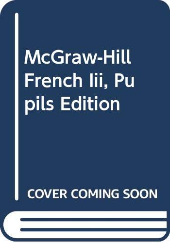 9780070970137: McGraw-Hill French Iii, Pupils Edition