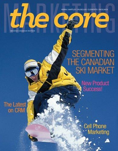 Marketing: The Core, 2nd Cdn edition: Roger Kerin, Steven