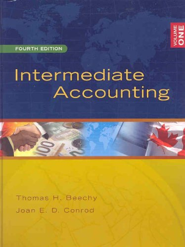 Intermediate Accounting, Volume 1, Fourth Edition: Thomas H. Beechy,
