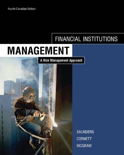Financial Institutions Management, 4th Cdn edition: Saunders, Anthony; Cornett, Marcia; McGraw, ...