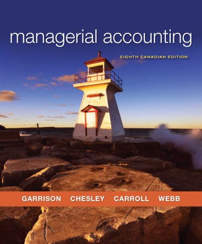 Managerial Accounting, Eighth CDN Edition: Ray Garrison, Eric