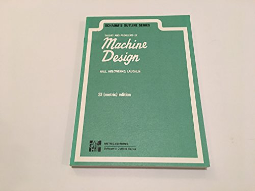Theory and Problems of Machine Design (Schaum's: Allen S. Hall;