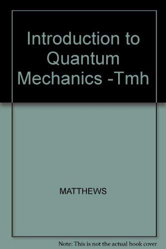 9780070994430: Introduction to Quantum Mechanics -Tmh