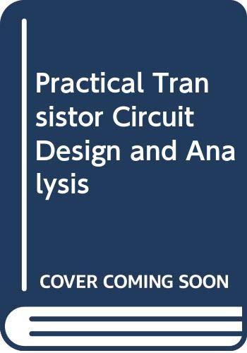 9780070996724: Practical Transistor Circuit Design and Analysis
