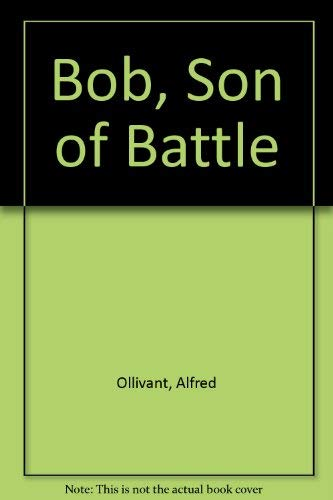 9780070996915: Bob, Son of Battle