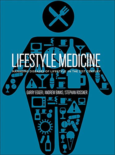 9780070998124: Lifestyle Medicine: Managing Diseases of Lifestyle in the 21st Century. Garry Egger, Andrew Binns and Stephan Rossner (Australia Healthcare Medical Medical)