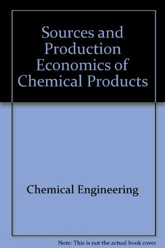 9780070999046: Sources and Production Economics of Chemical Products