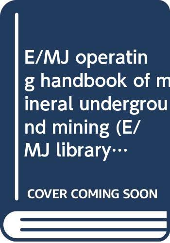 9780070999282: E/MJ operating handbook of mineral underground mining (E/MJ library of operating handbooks ; v. 3)