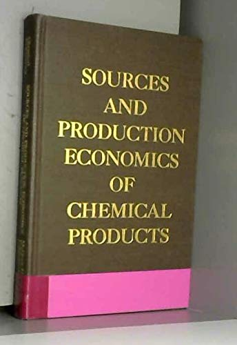 9780071001007: Sources and production economics of chemical products
