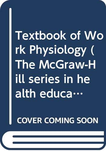 9780071001144: Textbook of Work Physiology (The McGraw-Hill series in health education, physical education, & recreation)