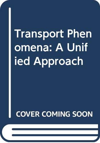 9780071001526: Transport Phenomena: A Unified Approach