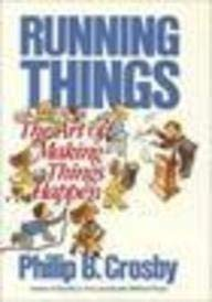 9780071001571: Running Things: The Art of Making Things Happen