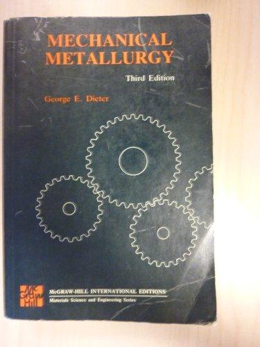 9780071001786: Mechanical Metallurgy (Materials Science & Engineering)