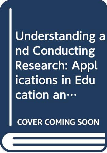 9780071002189: Understanding and Conducting Research: Applications in Education and the Behavioral Sciences