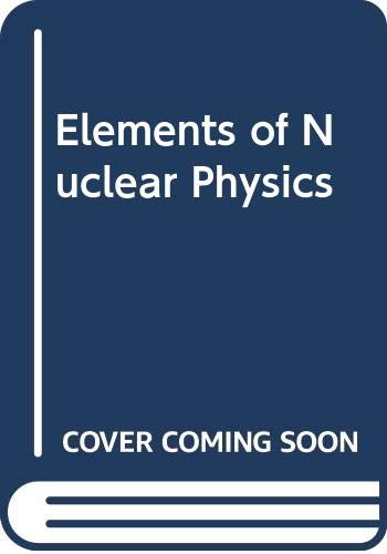 9780071002219: Elements of Nuclear Physics