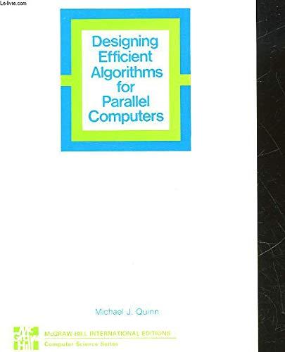 9780071002493: Designing Efficient Algorithms for Parallel Computers