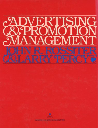 Advertising and Promotion Management: Rossiter, John R., Percy, Larry