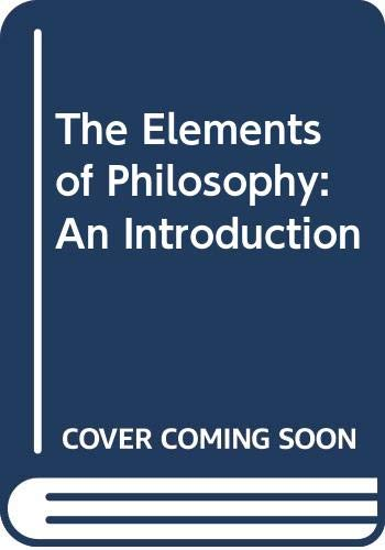 9780071003001: The Elements of Philosophy: An Introduction